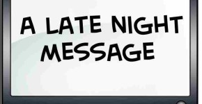 A Late Night Message