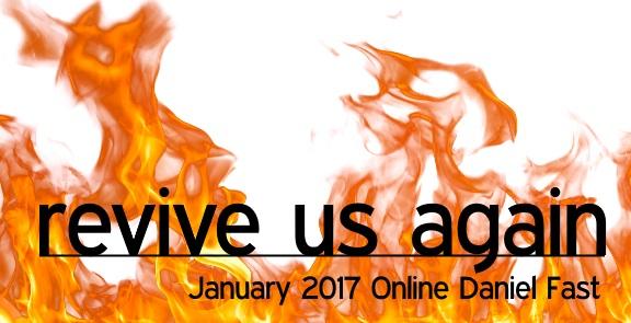 Revive Us Again - Jan 2017 Online Daniel Fast